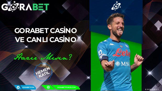 Gorabet Casino ve Canlı Casino