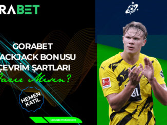 gorabet blackjack bonusu çevrim şartları
